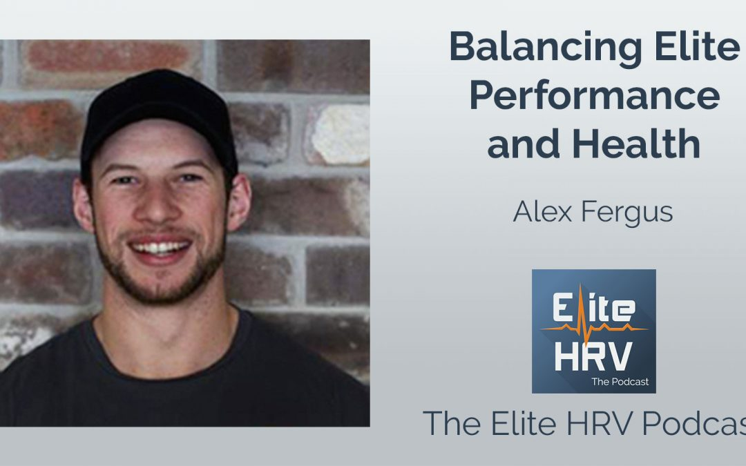 Balancing Elite Performance and Health with Alex Fergus