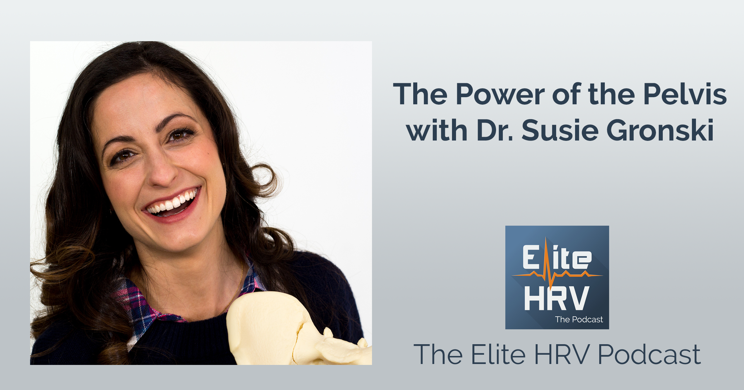 The Power of the Pelvis with Dr. Susie Gronksi